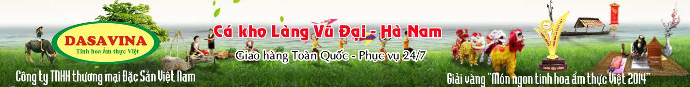 Quê hương món cá kho làng Vũ Đại Hoàng Nhân Hậu Hà Nam