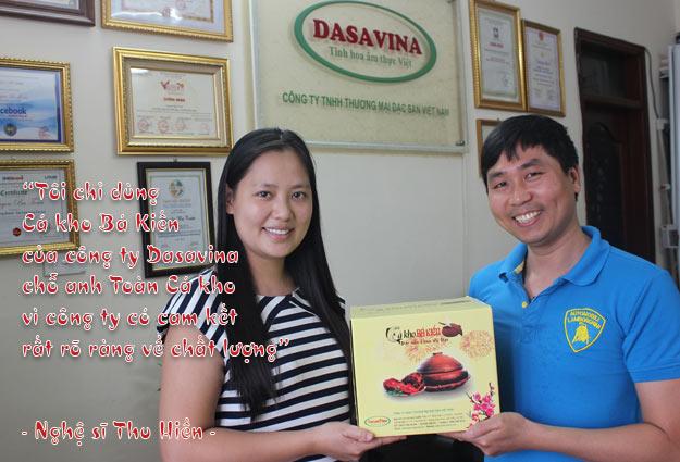 Tôi chỉ tin dùng Cá kho Bá Kiến của công ty Dasavina chỗ anh Toàn cá kho vì công ty có cam kết rất rõ ràng về chất lượng - Nghệ sĩ Thu Hiền